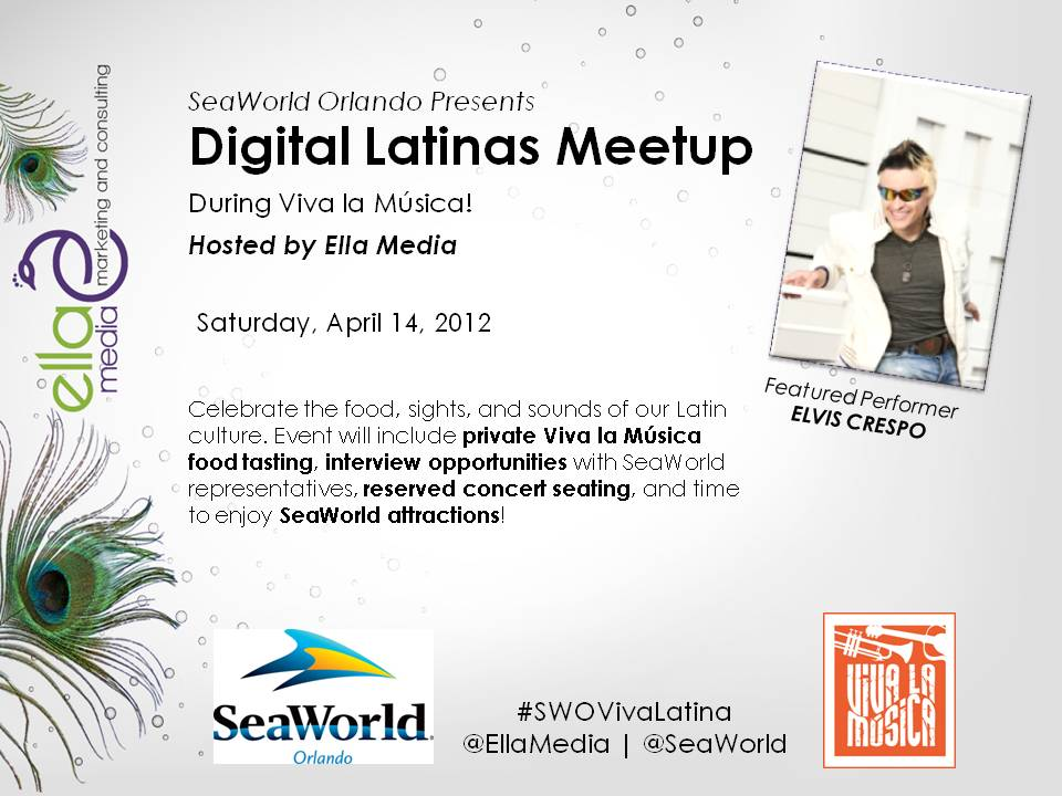 SeaWorld Orlando Presents Digital Latinas Meetup  During Viva la Música! Hosted by Ella Media